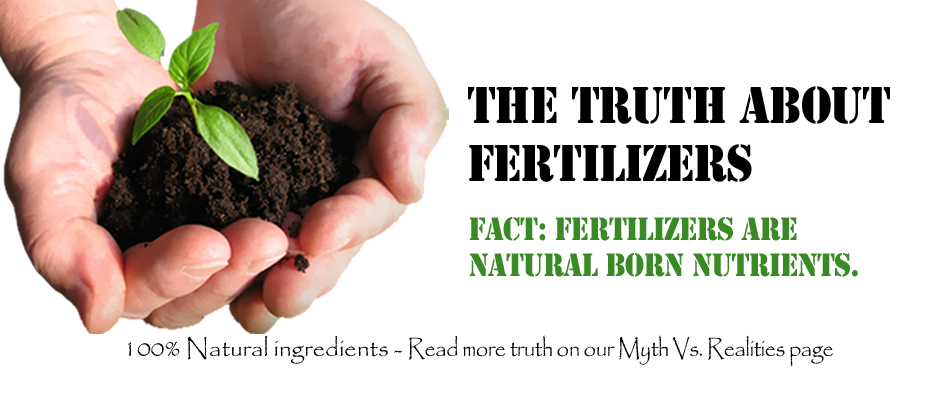 The Truth About Fertilizers